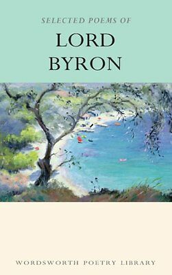 Selected Poems Of Lord Byron (Wordsworth Poetry Library) By Lord Byron • 3.02£
