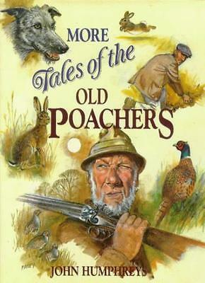 £3.10 • Buy More Tales Of The Old Poachers By John Humphreys, John Paley