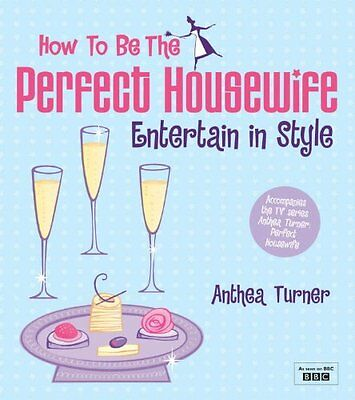 £2.26 • Buy How To Be The Perfect Housewife: Entertain In Style By  Anthea Turner