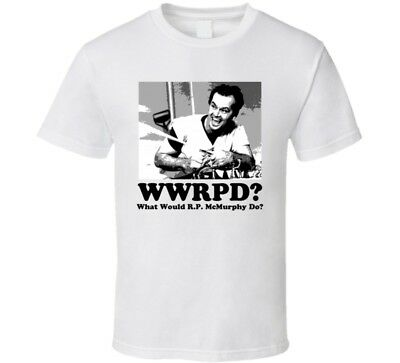 £16.72 • Buy What Would RP McMurphy Do One Flew Over The Cuckoo's Nest Movie T Shirt