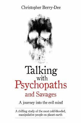 £2.24 • Buy Talking With Psychopaths: A Journey Into The Evil Mind By Christopher Berry-Dee
