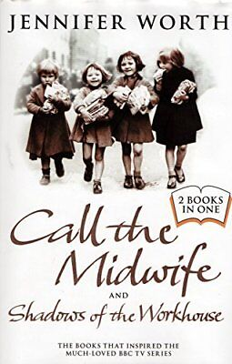 Call The Midwife And Shadows Of The Workhouse By Jennifer Worth • 3.10£