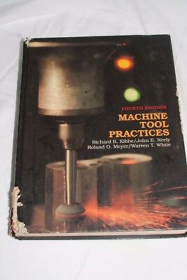 $15 • Buy Machine Tool Practices, Fourth Edition By Richard Kibbe, John Neely Warren White