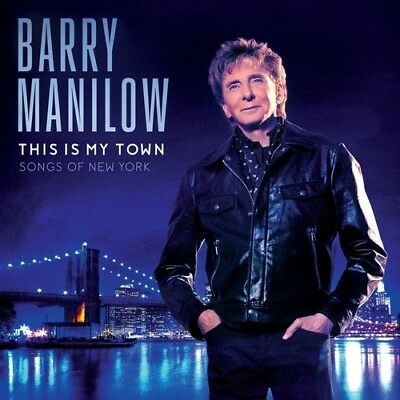 This Is My Town: Songs Of New York - Barry Manilow (2017, CD NIEUW) • 12.21£