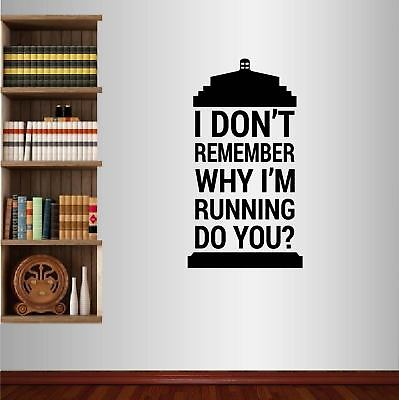 Vinyl Decal Tardis Quote I Don't Remember Why Doctor Who Police Box Sticker 2499 • 21.60£