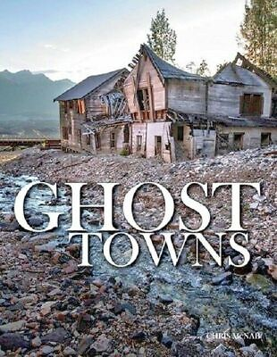 $23.50 • Buy Ghost Towns By Chris McNab Abandoned Places Coffee Table Book Pictures Photos Of