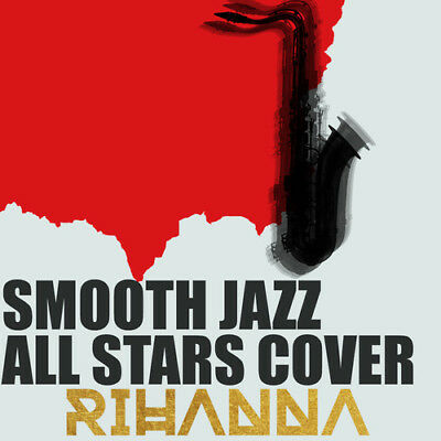 AU18.26 • Buy The Smooth Jazz All - Smooth Jazz All Stars Cover Rihanna [New CD]