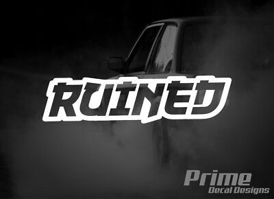 $4.50 • Buy RUINED Slammed Lowered Stance Drift EURO JDM Car Wall Window Vinyl Decal Sticker