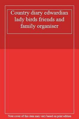 £6.62 • Buy Country Diary Edwardian Lady Birds Friends And Family Organiser