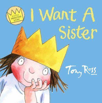 £1.90 • Buy I Want A Sister (A Little Princess Story) (Collins Picture Lions) By  Tony Ross