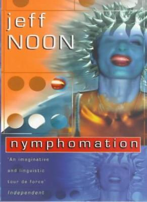 £2.87 • Buy Nymphomation By  Jeff Noon. 9780552144797