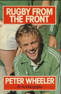 £2.02 • Buy Rugby From The Front (An Autobiography) By Peter Wheeler