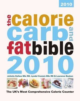 £2.95 • Buy The Calorie, Carb And Fat Bible 2010: The UK's Most Comprehensive Calorie Count