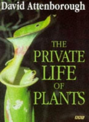 The Private Life Of Plants By Sir David Attenborough. 9780563370239 • 2.82£