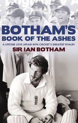 Botham's Book Of The Ashes: A Lifetime Love Affair With Cricket's Greatest Riva • 2.69£