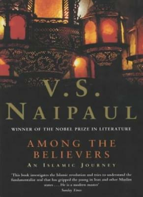 £2.93 • Buy Among The Believers: An Islamist Journey By V. S. Naipaul. 9780330413336
