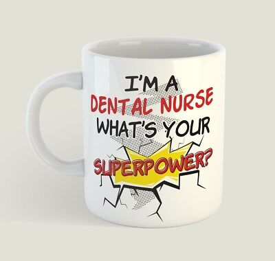 I'm A Dental Nurse What's Your Superpower Mug Funny Birthday Novelty Gift • 9.99£