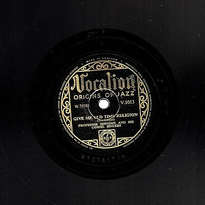 Professor Johnson  Gospel 78   Give Me Old Time Religion  Uk Vocalion V1013 E/e+ • 16£