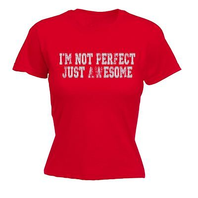 Im Not Perfect Just Awesome WOMENS T-SHIRT Humour Funny Mothers Day Gift Present • 12.83£