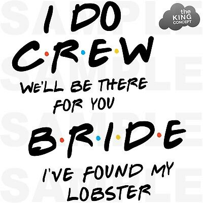 £1.89 • Buy Friends Themed Iron On T-Shirt Transfers Hen Night I Do Crew Bride To Be Lobster