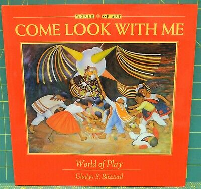 World Of Art  Come Look With Me - World Of Play  By Gladys S. Blizzard • 3.44£