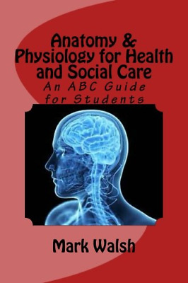£15.09 • Buy Anatomy & Physiology For Health And Social Care: An ABC Guide For Students BTEC