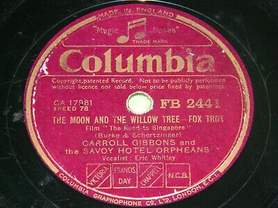 £2 • Buy CARROLL GIBBONS And SAVOY HOTEL ORPHEANS : The Moon And Willow Tree - 78rpm 195