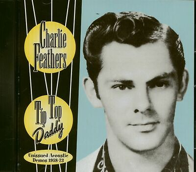 £15.45 • Buy Charlie Feathers - Tip Top Daddy (CD) - Rock & Roll