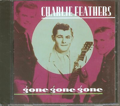 £17.73 • Buy Charlie Feathers - Gone, Gone, Gone (CD) - Rock & Roll