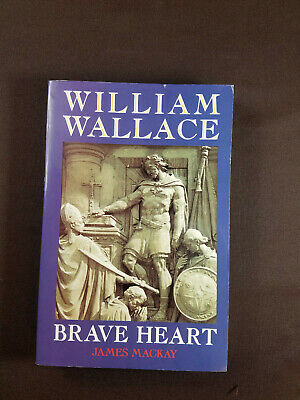 £4.31 • Buy William Wallace Brave Heart By James Mackay 1996 Mainstream Press