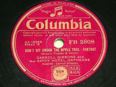 £7.50 • Buy CARROLL GIBBONS & SAVOY HOTEL ORPHEANS Don't Sit Under The Apple Tree -78rpm 19N