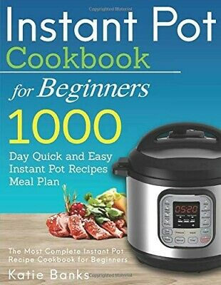 $9.95 • Buy Instant Pot Cookbook For Beginners: 1000 Day Quick And Easy Paperback