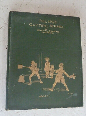 Vintage Book 1896 Phil May's Gutter Snipes Victorian Caricatures In Pen & Ink • 39.99£