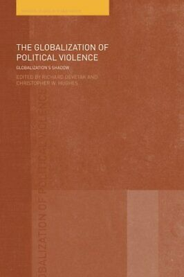 The Globalization Of Political Violence: Global, Devetak, Richard,, • 44.84£