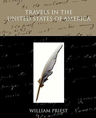 Travels In The United States Of America. Priest, William 9781438595542 New.# • 8.40£