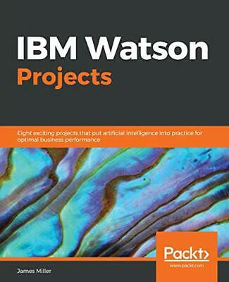 IBM Watson Projects.by Miller, James  New 9781789343717 Fast Free Shipping.# • 40.67£