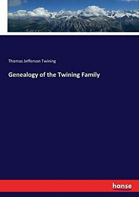 Genealogy Of The Twining Family. Twining, Jefferson 9783337258702 New.# • 18.83£