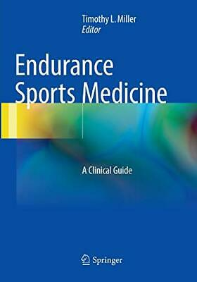 £82.08 • Buy Endurance Sports Medicine : A Clinical Guide. Miller, L 9783319814148 New.#*=