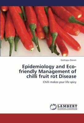Epidemiology And Eco-Friendly Management Of Chilli Fruit Rot Disease. Gottapu.*= • 46.30£
