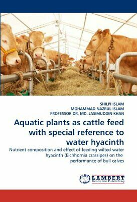 Aquatic Plants As Cattle Feed With Special Refe. ISLAM, SHILPI.#*= • 46.30£