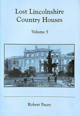 Lost Lincolnshire Country Houses: V.5: Vol 5 By Robert, Pacey • 10.98£