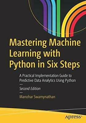 Mastering Machine Learning With Python In Six Steps: A Practical Implementation • 23.71£