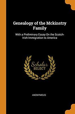 Genealogy Of The Mckinstry Family: With A Preli. Anonymous Paperback<| • 13.43£