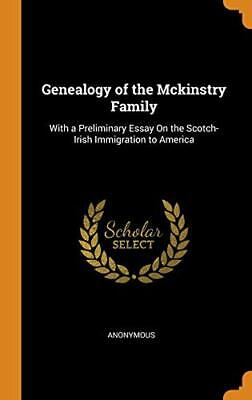 Genealogy Of The Mckinstry Family: With A Preli. Anonymous<| • 27£