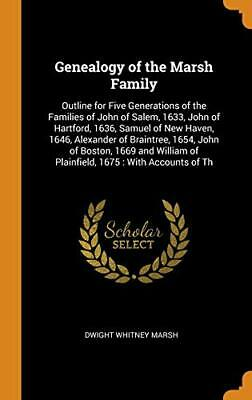 Genealogy Of The Marsh Family: Outline For Five. Marsh<| • 28.44£