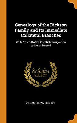 Genealogy Of The Dickson Family And Its Immedia. Dickson Hardcover<| • 34.66£