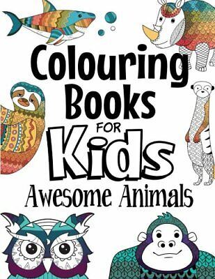 Colouring Books For Kids Awesome Animals: For Kids Aged 7+ • 5.85£