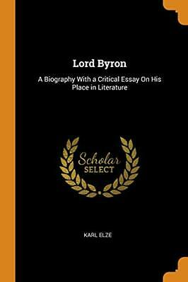 Lord Byron: A Biography With A Critical Essay O. Elze Paperback<| • 28.40£