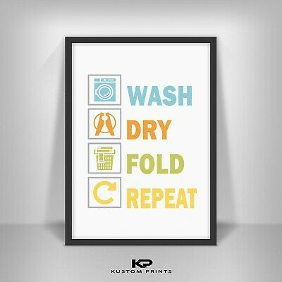 Wash Dry Fold Repeat Laundry Utility Room Sign Poster Wall Art Print Home Decor  • 2.99£