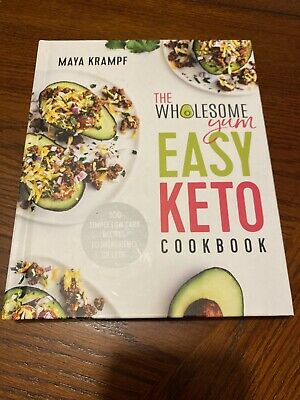 $17.99 • Buy The Wholesome Yum Easy Keto Cookbook: 100 Simple Low Carb Recipes HARDCOVER